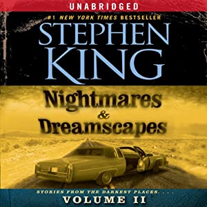 Nightmares & Dreamscapes, Volume II | [Stephen King]