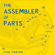 The Assembler of Parts: A Novel (       UNABRIDGED) by Raoul Wientzen Narrated by Cassandra Morris