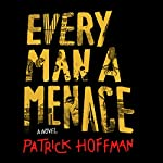 Every Man a Menace | Patrick Hoffman