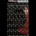 The Darker Side: A Smoky Barrett Thriller (       UNABRIDGED) by Cody McFadyen Narrated by Joyce Bean
