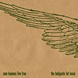 Sam & The Heligoats Humans Live Free & Let Loose