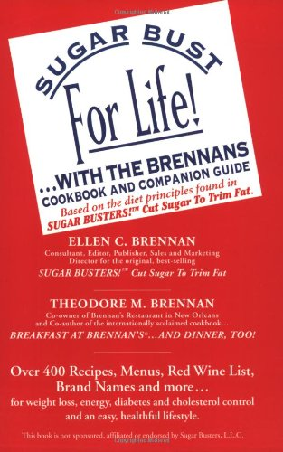 Sugar Bust For Life!... With The Brennans: Cookbook And Companion Guide
