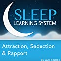 Attraction, Seduction, and Rapport, Guided Meditation and Affirmations Speech by Joel Thielke Narrated by Joel Thielke