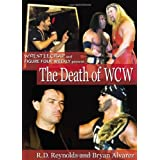 The Death of WCW: WrestleCrap and Figure Four Weekly Present . . . (WrestleCrap series) ~ Bryan Alvarez