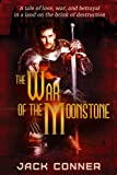 Epic Fantasy: The War of the Moonstone: Book Two: The Song of the Broken World: A Dark Epic Fantasy Adventure Series