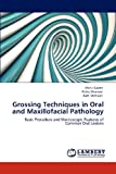 img - for Grossing Techniques in Oral and Maxillofacial Pathology: Basic Procedure and Macroscopic Features of Common Oral Lesions book / textbook / text book
