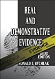 Real and Demonstrative Evidence: A Real World Practice Manual for Winning at Trial - 3rd Edition
