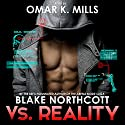 Vs. Reality: The Vs. Reality Series, Book 1 Audiobook by Blake Northcott Narrated by Omar K. Mills