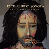 Face of Christ in Sonora (1933855061) by Griffith, James S.
