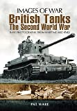 BRITISH TANKS: The Second World War (Images of War) (1848845006) by Ware, Pat