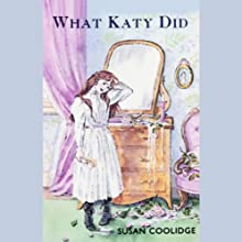 What Katy Did Audiobook by Susan Coolidge Narrated by Susan O'Malley