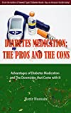img - for Diabetes Medication: The Pros and The Cons book / textbook / text book