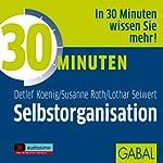 30 Minuten Selbstorganisation | Lothar J. Seiwert,Susanne Roth,Detlef Koenig