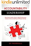 Accountability Leadership: How Great Leaders Build a High Performance Culture of Accountability and Responsibility (The Accountability Code Series)
