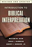 img - for Introduction to Biblical Interpretation (text only) Revised & Updated (2004) edition by Dr. W. W. Klein,Dr. C. L. Blomberg,Dr. R. L. Hubbard Jr. book / textbook / text book