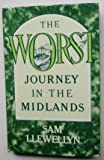 Sam Llewellyn The Worst Journey in the Midlands