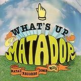 What's Up Matador