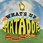 Whats Up Matador (2CD)