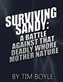 img - for Surviving Sandy: A Battle Against That Deadly Whore Mother Nature book / textbook / text book