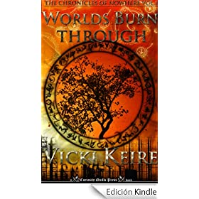 Worlds Burn Through (The Chronicles of Nowhere)