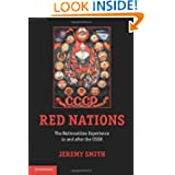 Red Nations: The Nationalities Experience in and after the USSR