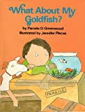 What about my goldfish? /