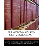 Fremont-Madison Conveyance ACT (Paperback) - Common