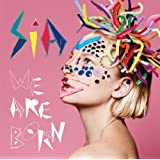 We Are Bornby Sia