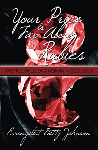 your-price-is-far-above-rubies-the-true-value-of-a-woman-in-gods-eyes-english-edition