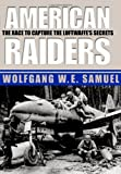 img - for American Raiders: The Race to Capture the Luftwaffe s Secrets book / textbook / text book
