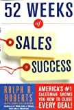img - for 52 Weeks of Sales Success: America's #1 Salesman Shows You How To Close Every Deal! book / textbook / text book
