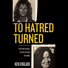 To Hatred Turned (       UNABRIDGED) by Ken Englade Narrated by Stephen Hoye