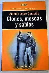 Clones Moscas y Sabios las Anecdotas de La Ciencia Spanish edition