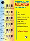 Popular Organ Chord Dictionary (0739015915) by Palmer-Hughes