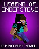 Legend of EnderSteve: A Minecraft Novel (Based on True Story)