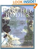 Earthly Bodies & Heavenly Hair: Natural and Healthy Personal Care for Every Body