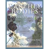 Earthly Bodies & Heavenly Hair: Natural and Healthy Bodycare for Every Bodyby Dina Falconi