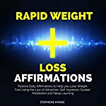 Rapid Weight Loss Affirmations: Positive Daily Affirmations to Help you Lose Weight Fast Using the Law of Attraction, Self-Hypnosis, Guided Meditation and Sleep Learning | Stephens Hyang