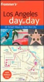 Frommer's Los Angeles Day by Day (Frommer's Day by Day - Pocket)