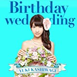 Birthday wedding [初回盤][TYPE-C]