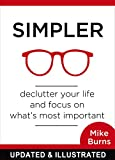 Simpler: Declutter Your Life and Focus on What's Most Important