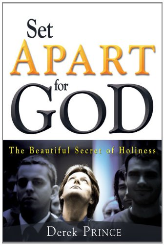 Set Apart for God, Derek Prince