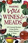 Making Wild Wines & Meads: 125 Unusua...