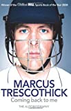 Marcus Trescothick Coming Back To Me: The Autobiography of Marcus Trescothick by Trescothick, Marcus (2009)