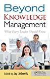 Beyond Knowledge Management: What Every Leader Should Know