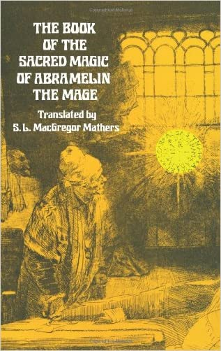 The Book of the Sacred Magic of Abramelin the Mage (Dover Occult) written by S. L. MacGregor Mathers
