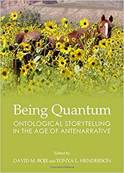 Download e-book Being Quantum: Ontological Storytelling in the Age of Antenarrative