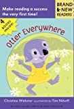 Otter Everywhere: Brand New Readers