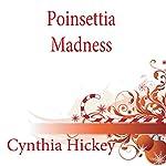 Poinsettia Madness: A Shady Acres Mystery, Book 4 | Cynthia Hickey
