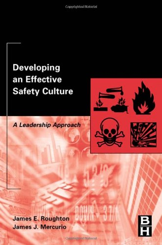 Developing an Effective Safety Culture: A Leadership...